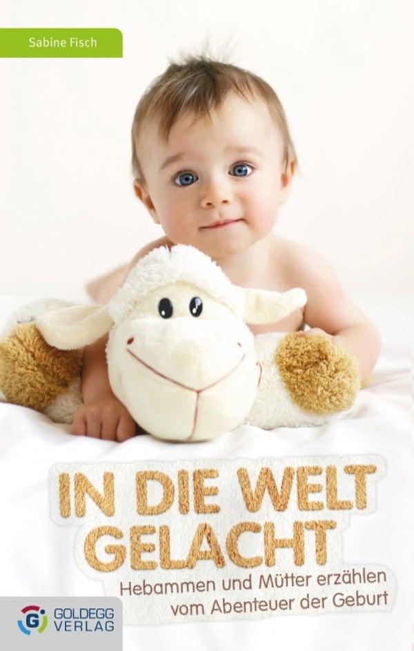 In die Welt gelacht - Goldegg Verlag